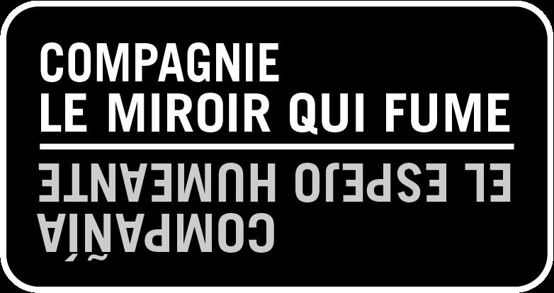 Compagnie Le Miroir qui fume / Compañía El Espejo humeante