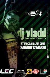 DJ VLADD @ MOCCAI SABADO 12 DE MARZO 2011