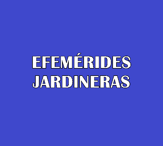 EFEMERIDES JARDINERAS
