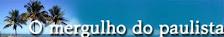 O mergulho do Paulista