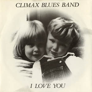 Climax Blues Band - I Love You