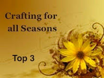 I made the Top 3 at Crafting for All Seasons !