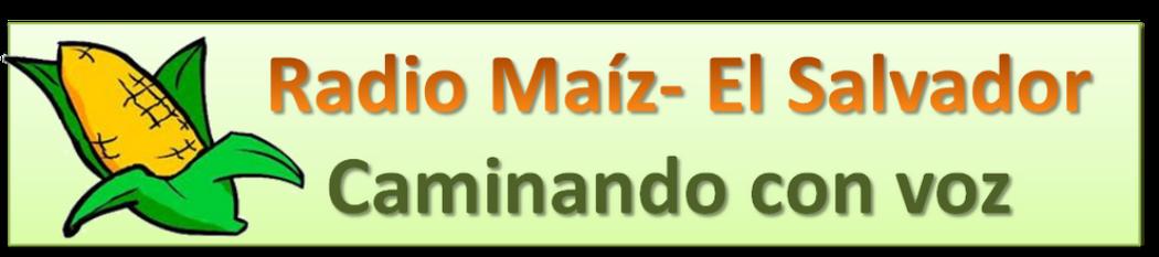 Radio Maiz - EL SALVADOR...