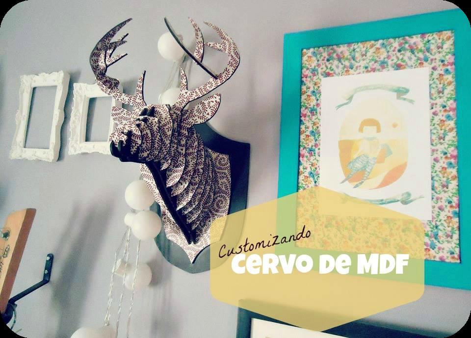 DIY - Customizando Cervo em MDF