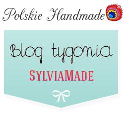 http://polskiehandmade.blogspot.com/2013/11/blog-tygodnia-sylviamade.html