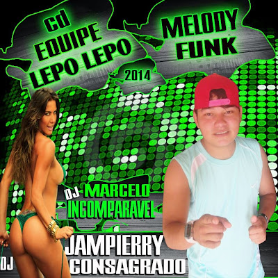 cd melody e funk 2014 by dj jampierry consagrado