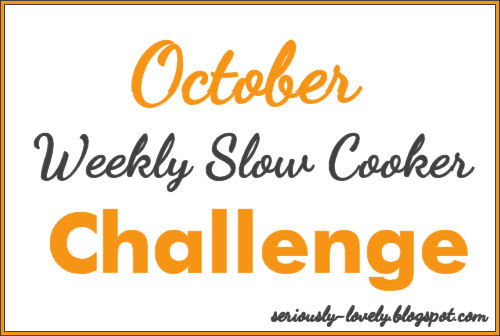 October Weekly Slow Cooker Challenge | Seriously Lovely