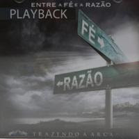 Download CD Trazendo a Arca   Entre a Fé e a Razão, Playback