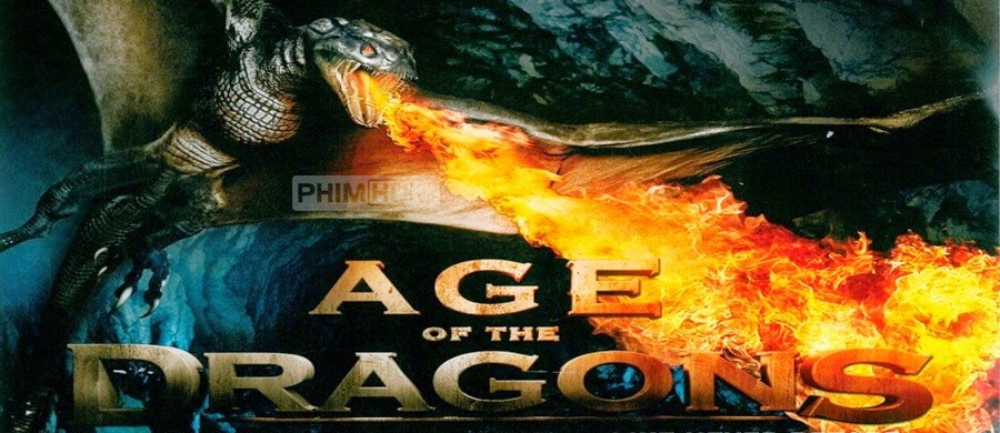 Thời Đại Của Rồng - Age of the Dragons - 2011