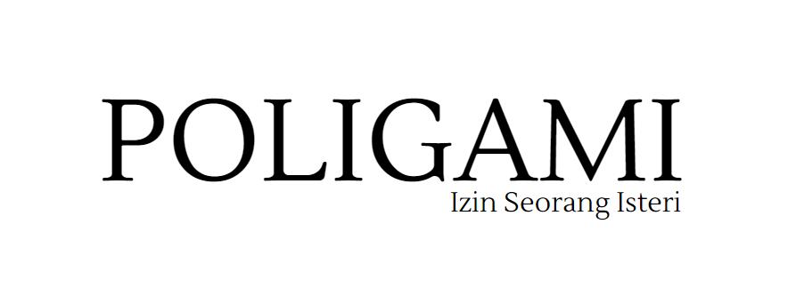 Poligami dan Izin Seorang Isteri