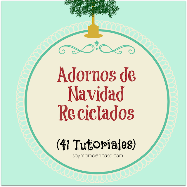 adornos de navidad reciclados: 41 tutoriales