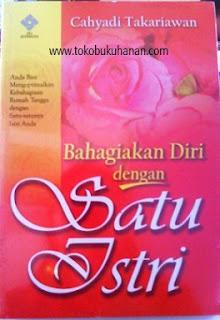 buku bahagiakan diri dengan satu istri cahyadi takariawan