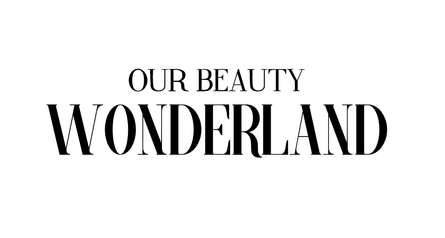 Our beauty wonderland