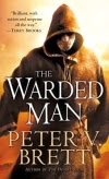 The Warded Man /The Painted Man (Demon Trilogy: Book 1) By Peter V. Brett