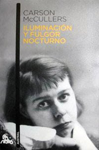 Carson McCullers: Illumination and Night Glare