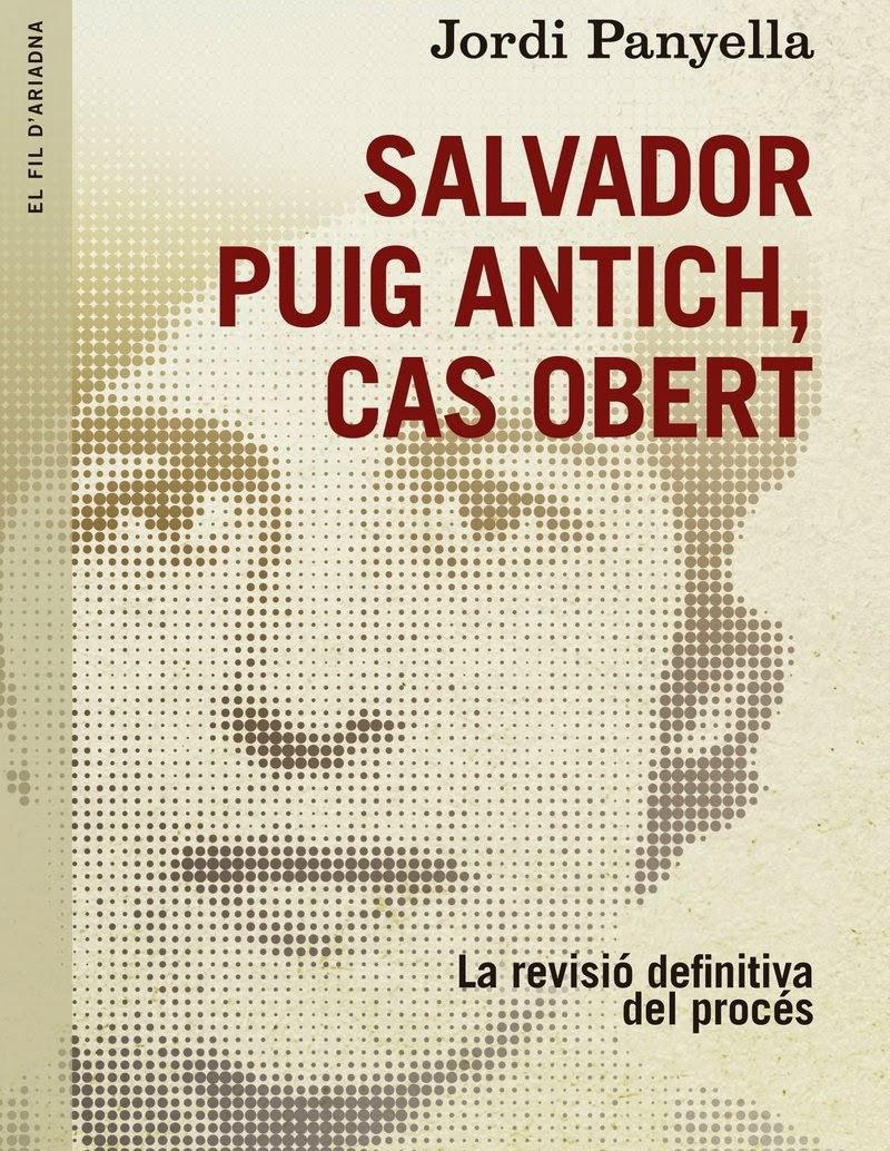 """""""SALVADOR PUIG ANTICH, CAS OBERT"""""""