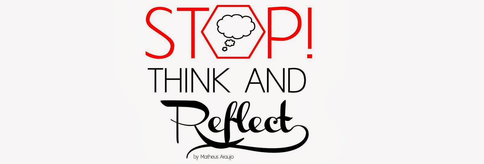 Stop, Think and Reflect