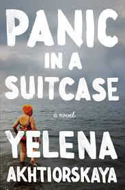 January selection: Yelena Akhtiorskaya's Panic in a Suitcase