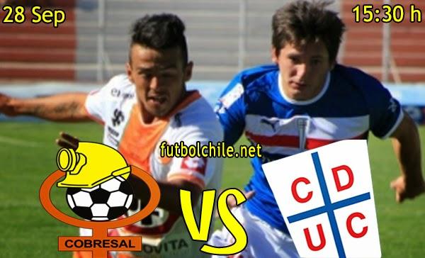 Cobresal vs Universidad Católica - Campeonato Apertura - 15:30 h - 28/09/2014