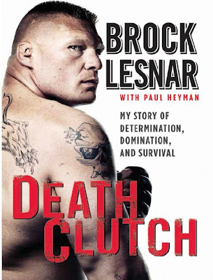 "E-Book » Brock Lesnar's Autobiography ""Death Clutch: My Story of Determination, Domination and Survival"" Download Free .PDF (Submitted By Nagesh Vee)"
