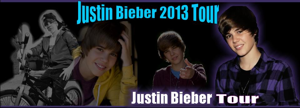 © Justin Bieber Tour 2013 Justin Bieber 2013 Chat Room Justin Bieber Turkey Justin Bieber Resimleri