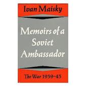 Ιβάν Μαΐσκι: Ο πόλεμος (Αναμνήσεις Σοβιετικού Πρεσβευτή)