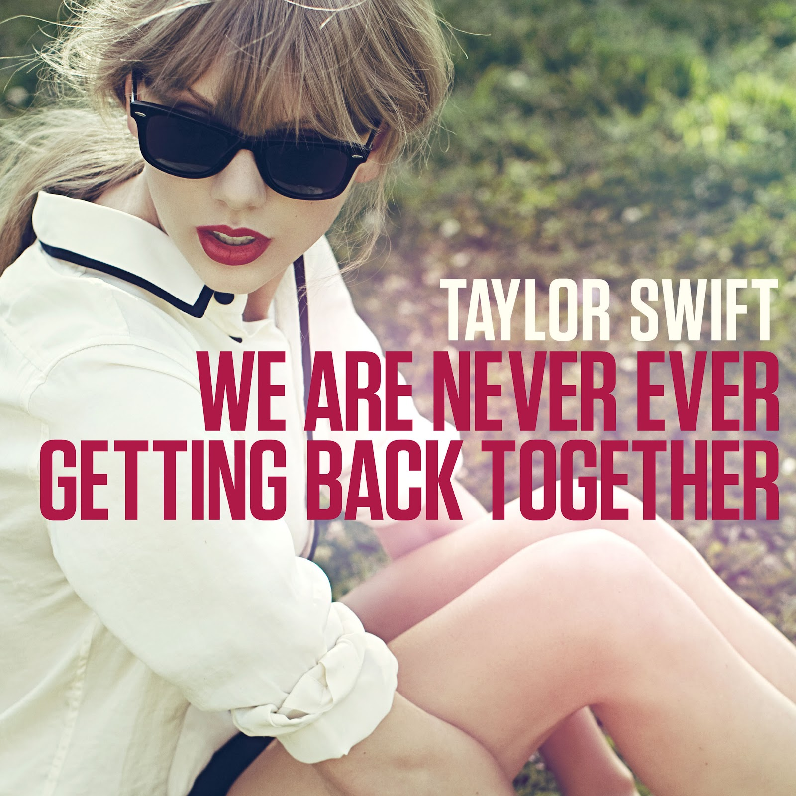 http://3.bp.blogspot.com/-FbBqIobnzFY/UD4Gb3Uv-GI/AAAAAAAAApk/epzNLEUgKKw/s1600/Cover-art-for-Taylor-Swift-single-We-Are-Never-Ever-Getting-Back-Together.jpg