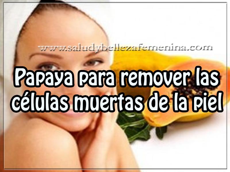 Mascaras faciales , cuidados del rostro , papaya para remover las células muertas de la piel
