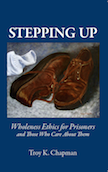 Troy's Books: Stepping Up - Wholeness Ethics for Prisoners and Those Who Care About Them
