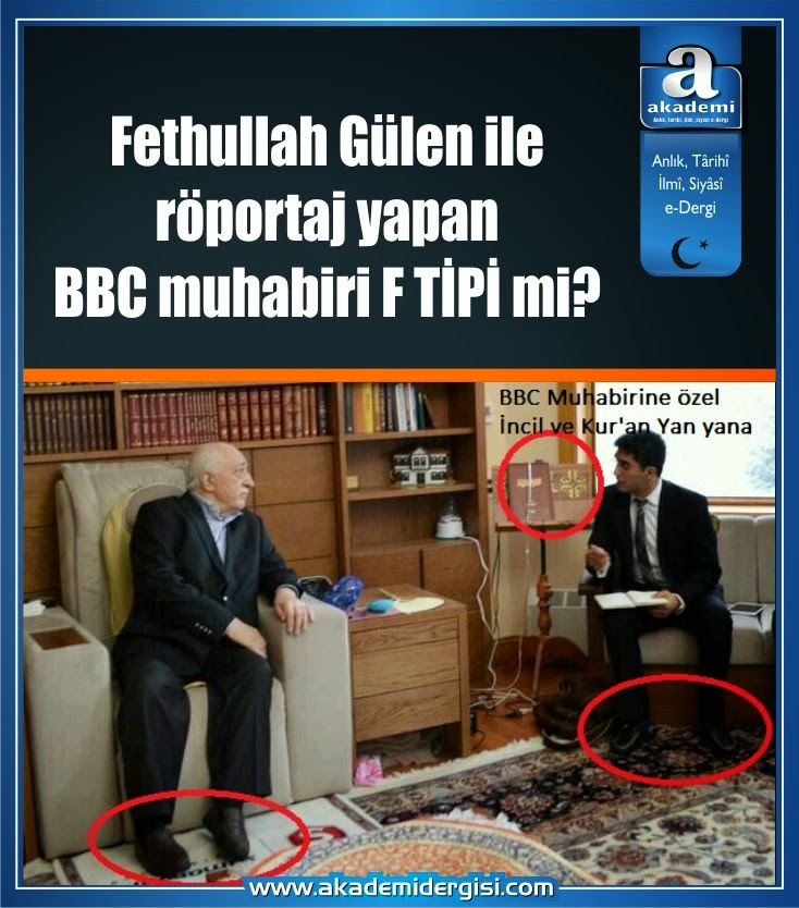 Fethullah Gülen ile röportaj yapan BBC muhabiri F TİPİ mi?