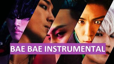 BIGBANG BAE BAE INSTRUMENTAL - BAE BAE BIGBANG INSTRUMENTAL - BIGBANG BAE BAE KARAOKE - BIGBANG BAE BAE NO VOCAL - BAE BAE INSTRUMENTAL