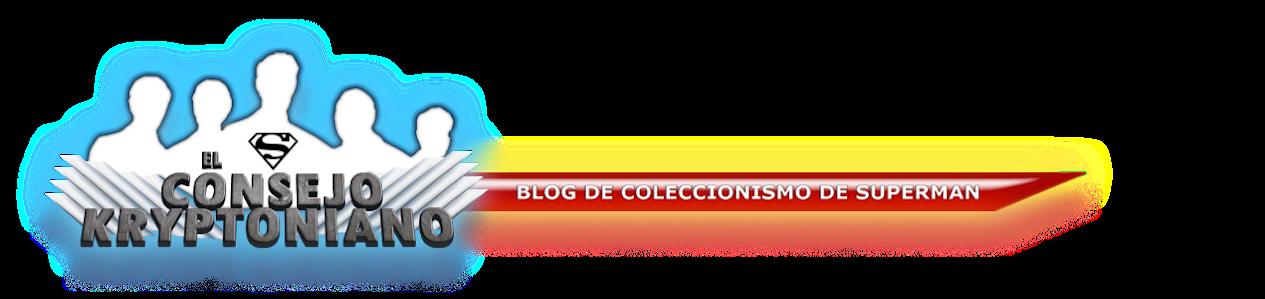 EL CONSEJO KRYPTONIANO blog de coleccionismo de Superman