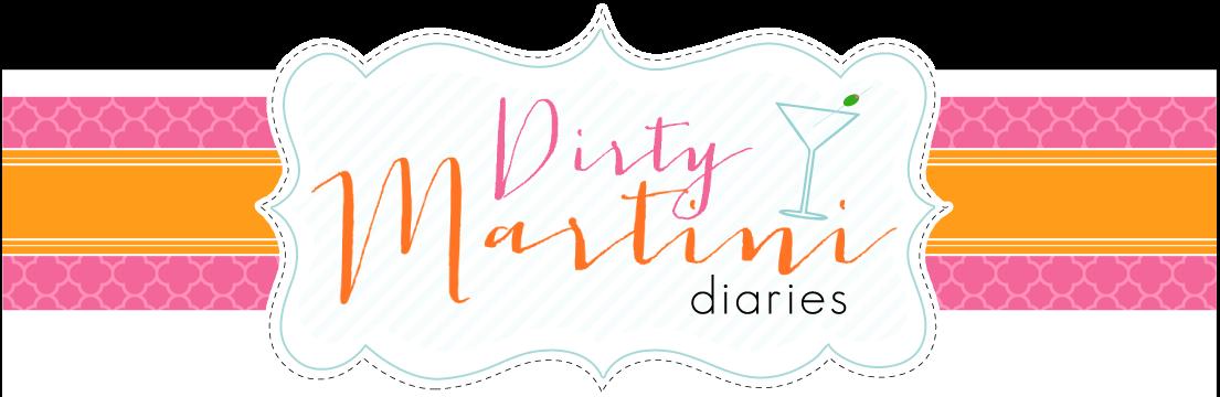The Dirty Martini Diaries