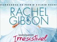 "Resenha: ""Simplesmente Irresistível "" -  Série Chinooks Hockey Team - Livro 01 -  Rachel Gibson"