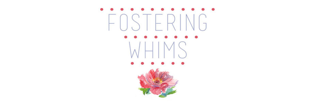 Fostering Whims