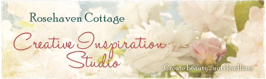 Rosehaven Cottage Creative Inspiration Studio