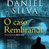 O Caso Rembrandt (Daniel Silva)