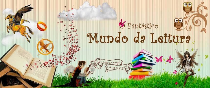 O Fantástico Mundo da Leitura