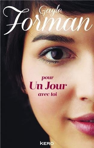 Que lisez-vous en ce moment ? - Page 20 Pour+Un+Jour+Avec+Toi+-+Gayle+Forman