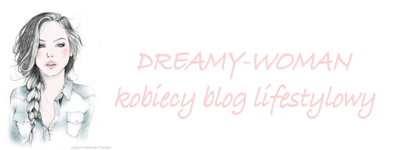 DREAMY-WOMAN kobiecy blog lifestylowy