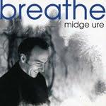 BREATHE, MIdge Ure
