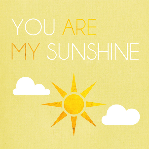 http://society6.com/michaelapalmer/you-are-my-sunshine-hcn_print#1=45