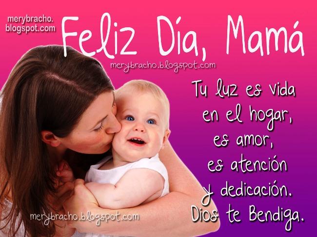 Feliz Día Mamá, Eres vida en el hogar. Feliz día de las madres, feliz cumpleaños. Felicitaciones mami, para mis amigas del facebook, twitter. Felicidades amiga madre por día especial. Tarjetas, postales cristianas, imágenes.