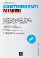Contribuenti minimi. Regime fiscale di vantaggio per l'imprenditoria giovanile e lavoratori in mobilità