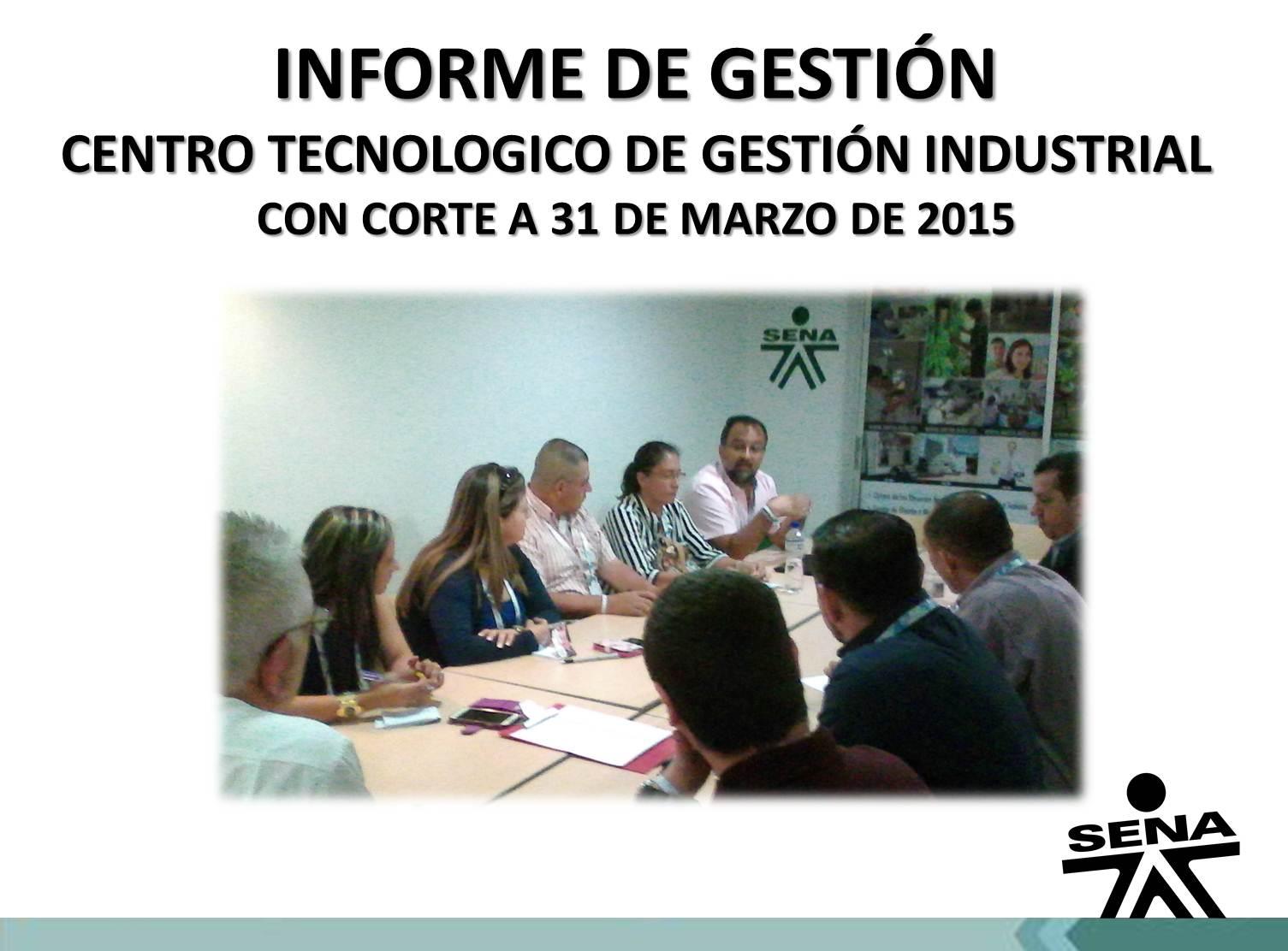 INFORME DE GESTIÓN CORTE A MARZO 2015