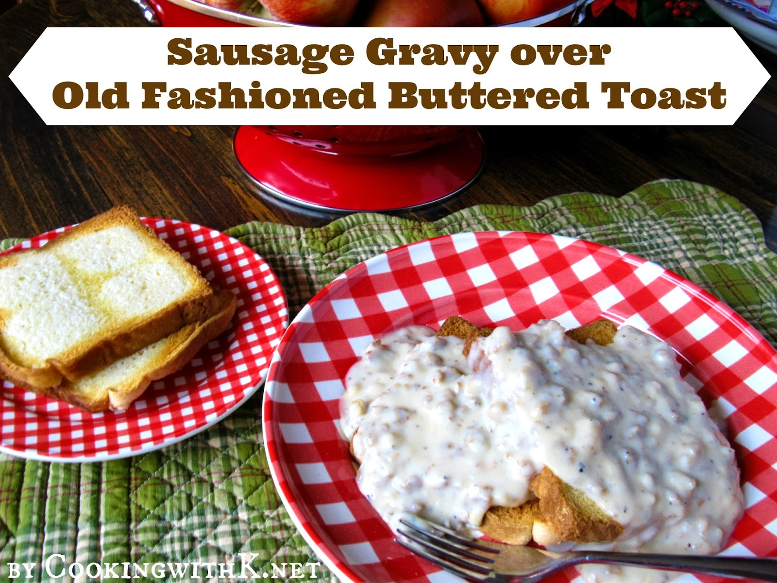 Sausage Gravy over Old Fashioned Buttered Toast