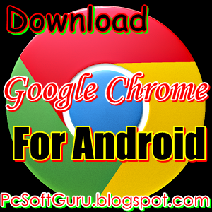 Download Google Chrome 30.0.1650.92 / 31.0.1650.48 Beta APK For Android Free