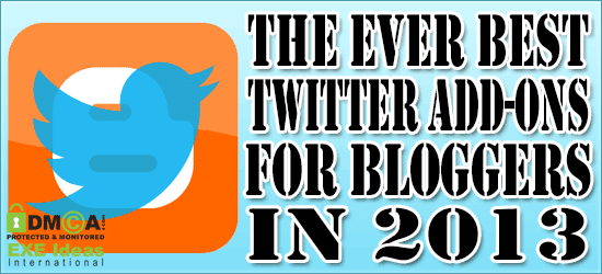 The Ever Best Twitter Add-Ons For Bloggers In 2013