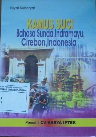 11. Kamus Suci Bahasa Sunda,Indramayu, Cirebon, Indonesia, Oleh Drs