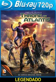 Assistir Liga da Justiça Trono de Atlântida Legendado 2015